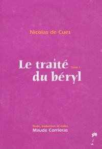 Nicolas de Cues - Le traité du béryl - Tome 1.