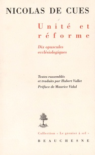 Nicolas de Cues - Unité et réforme - Dix opuscules ecclésiologiques.
