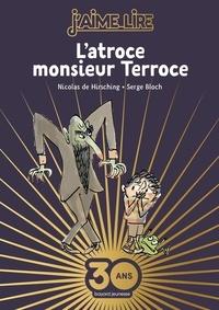 Nicolas de Hirsching et Serge Bloch - L'atroce monsieur Terroce.