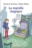Nicolas de Hirsching et Frédéric Rébéna - La marelle magique.