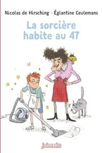 Eglantine Ceulemans et NICOLAS de HIRSCHING - La sorcière habite au 47 - N° 53 (relook).
