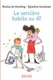 Nicolas de Hirsching et Eglantine Ceulemans - La sorcière habite au 47.