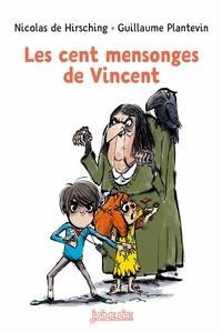 NICOLAS de HIRSCHING - Les cent mensonges de Vincent.