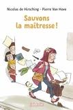 NICOLAS de HIRSCHING - Sauvons la maîtresse !.