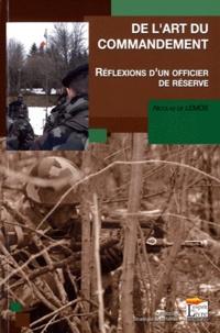 Nicolas de Lemos - De l'art du commandement - Réflexions d'un officier de réserve.