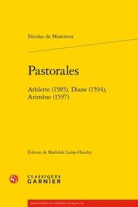 Nicolas de Montreux - Pastorales - Athlette (1585), Diane (1594), Arimène (1597).