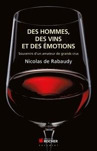 Nicolas de Rabaudy - Des vins, des hommes et des émotions - Souvenirs d'un amateur de grands crus.