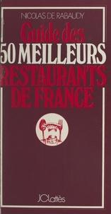Nicolas de Rabaudy - Guide des 50 meilleurs restaurants de France.