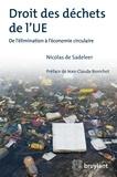 Nicolas De Sadeleer - Droit des déchets de l'UE - De l'élimination à l'économie circulaire.