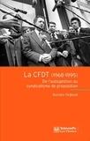 Nicolas Defaud - La CFDT (1968-1995) - De l'autogestion au syndicalisme de proposition.