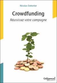 Nicolas Dehorter - Crowdfunding - Réussissez votre campagne.
