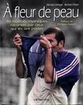 Nicolas Delage et Richard Place - À fleur de peau - 40 maillots mythiques racontés par ceux qui les ont portés.