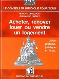 Nicolas Delecourt et Guillaume Duprez - Acheter, rénover, louer ou vendre un logement.