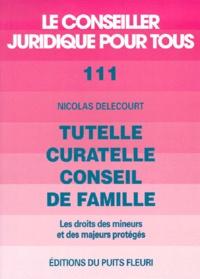 Tutelle, curatelle, conseil de famille - Les droits des mineurs et des majeurs protégés.pdf