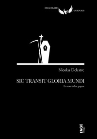 Nicolas Delestre - Sic Transit Gloria Mundi - La mort des papes.