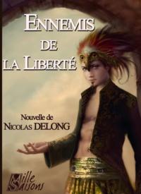 Nicolas Delong - Ennemis de la Liberté.