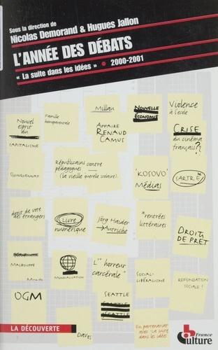 L'année des débats. La suite dans les idées, 2000-2001