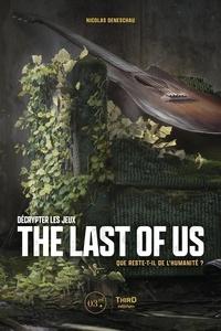Nicolas Deneschau - Décrypter The Last of Us - Que reste-t-il de l'humanité ?.