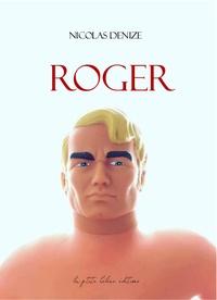 Nicolas Denize - Roger.