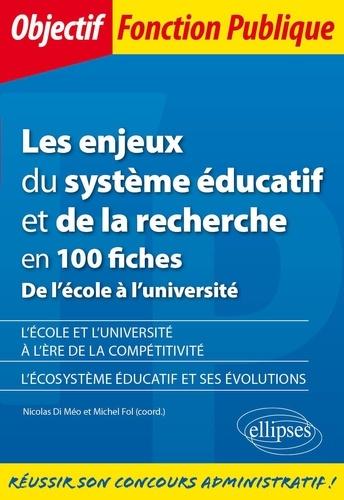 Les enjeux du système éducatif et de la recherche en 100 fiches. De l'école à l'université