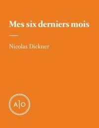 Nicolas Dickner - Mes six derniers mois.