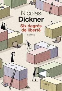 Nicolas Dickner - Six degrés de liberté.