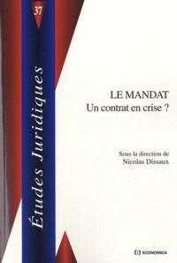 Nicolas Dissaux - Le mandat - Un contrat en crise ?.