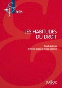 Nicolas Dissaux et Youssef Guenzoui - Les habitudes du droit.