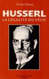Nicolas Dittmar - Husserl, la légalité du vécu.