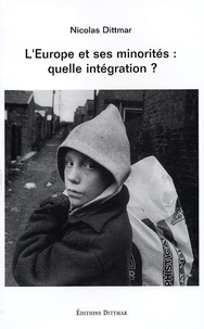 Nicolas Dittmar - L'Europe et ses minorités : quelle intégration ?.