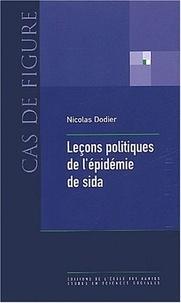 Nicolas Dodier - Leçons politiques de l'épidémie de sida.