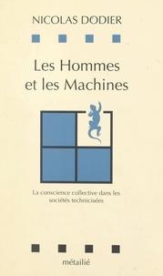 Nicolas Dodier et Luc Boltanski - Les hommes et les machines - La conscience collective dans les sociétés technicisées.