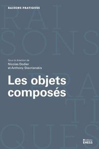 Nicolas Dodier et Anthony Stavrianakis - Les objets composés - Agencements, dispositifs, assemblages.
