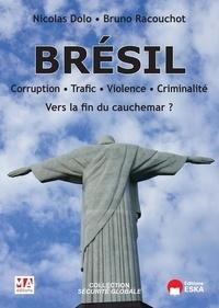 Nicolas Dolo et Bruno Racouchot - Brésil - Corruption - Trafic -  Violence. Vers la fin du cauchemar ?.
