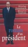 Nicolas Domenach et Maurice Szafran - Le roman d'un président Tome 1 - L'humiliation, la résurrection, le reniement.