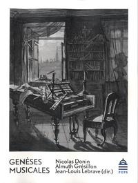 Nicolas Donin et Almuth Grésillon - Genèses musicales.
