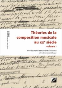 Nicolas Donin - Théories de la composition musicale au XXe siècle - Volume 1.