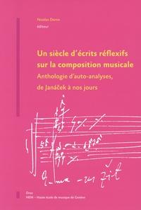 Nicolas Donin - Un siècle d'écrits réflexifs sur la composition musicale - Anthologie d'auto-analyses, de Janacek à nos jours.