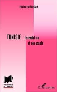 Nicolas Dot-Pouillard - Tunisie : la révolution et ses passés.