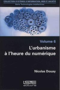 Nicolas Douay - Technologies intellectives - Volume 6, L'urbanisme à l'heure du numérique.