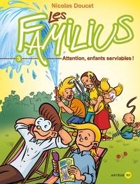 Nicolas Doucet - Les Familius, Attention, enfants serviables ! - Tome 3 - Tome 3.