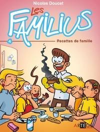 Nicolas Doucet - Les Familius, Recettes de famille - Tome 4 - Tome 4.
