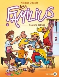 Nicolas Doucet - Les Familius, Restons calmes ! - Tome 8 dixième anniversaire.