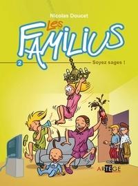 Nicolas Doucet - Les Familius, Soyez sages ! - Tome 2.