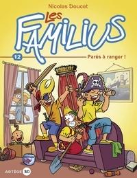 Nicolas Doucet - Les Familius Tome 12 : Parés à ranger !.