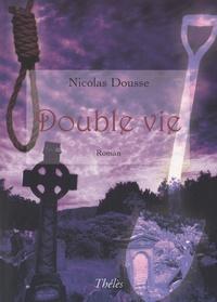 Nicolas Dousse - Double vie.
