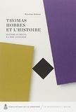 Nicolas Dubos - Thomas Hobbes et l'histoire - Système et récits à l'âge classique.