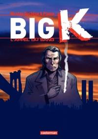 Nicolas Duchêne et  Ptoma - Big K Tome 1 : L'appel du sang.