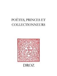 Nicolas Ducimetière et Michel Jeanneret - Poètes, princes & collectionneurs - Mélanges offerts à Jean-Paul Barbier-Mueller.
