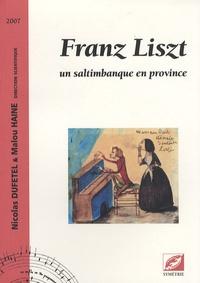 Nicolas Dufetel et Malou Haine - Franz Liszt - Un saltimbanque en province.